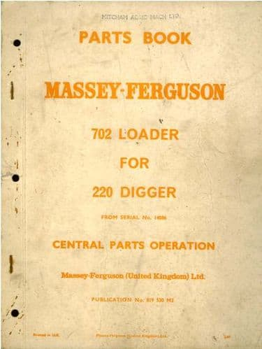 Massey Ferguson MF702 Loader for the 220 Digger Parts Manual