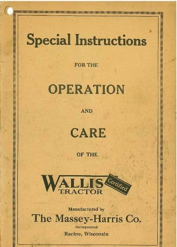 Massey Harris - The Wallis Tractor Operation and Care Manual