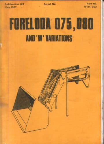 McConnel Loader Foreloda 075, 080 & W Variations Operators Manual with Parts List