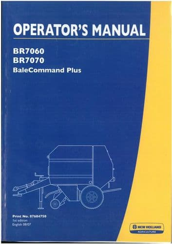 New Holland Bale Command Plus Operators Manual - For BR7060 BR7070 Round Balers