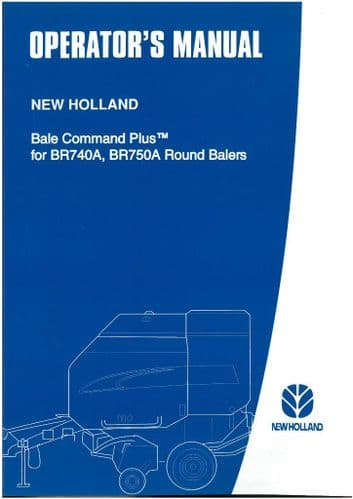 New Holland Bale Command Plus Operators Manual - For BR740A BR750A Round Balers