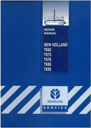 New Holland Crawler Tractor TK65 TK75 TK76 TK85 TK95 Workshop Service Manual