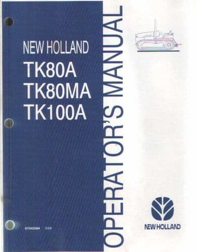 New Holland Crawler Tractor TK80A TK80MA TK100A Operators Manual