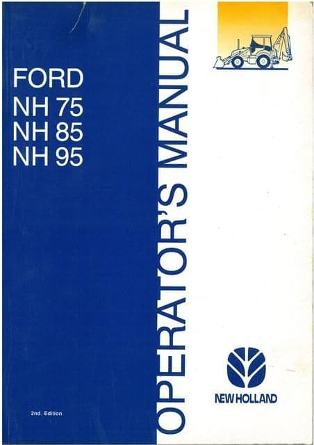 New Holland Digger Tractor Loader Backhoe NH75 NH85 NH95 Operators Manual