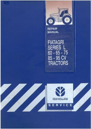 New Holland Fiatagri Series L Tractor L60 L65 L75 L85 L95 CV Repair Workshop Service Manual