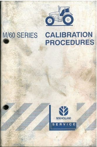 New Holland Tractor 8160 8260 8360 8560 & M100 M115 M135 M160 Calibration Procedures Manual M/60