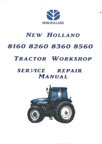 New Holland Tractor 8160 8260 8360 8560 Workshop Service Repair Manual