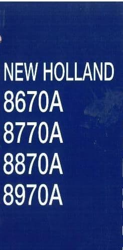 New Holland Tractor 8670A 8770A 8870A 8970A Workshop Service Manual