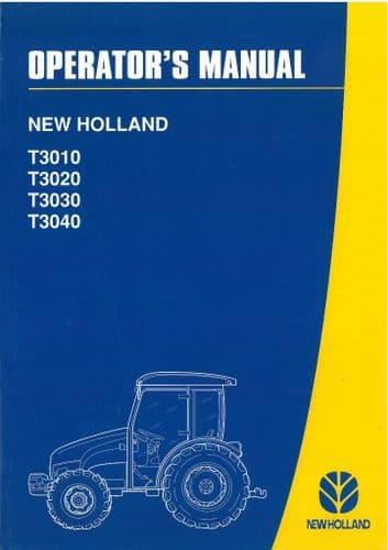 New Holland Tractor T3010 T3020 T3030 T3040 Operators Manual - ORIGINAL MANUAL - Dated Jan 2007