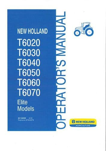 New Holland Tractor T6020 T6030 T6040 T6050 T6060 T6070 Elite Models Operators Manual