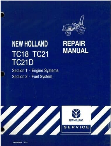 New Holland Tractor TC18 TC21 TC21D Engine & Fuel Systems Repair Workshop Service Manual