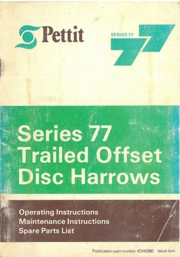 Pettit Series 77 Trailed Offset Disc Harrows Operators Manual with Parts List