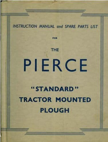 Pierce Standard Tractor Mounted Plough Operators Manual with Parts List