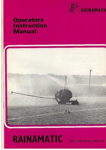 Rainmatic Irrigation System Models Two/90 & Three/150 Operators Manual with a Parts List