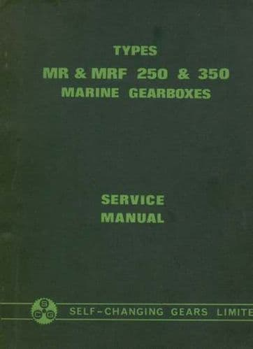 Self Changing Gears Ltd - MR & MRF 250 & 350 Marine Gearbox Service Manual