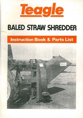 Teagle Baled Straw Shedder Operators Manual with Parts List