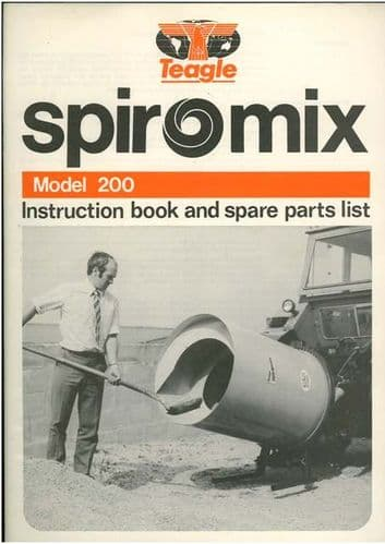 Teagle Spiromix Concrete Mixer Model 200 Operators Manual with Parts List