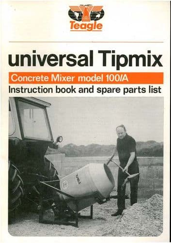 Teagle Tipmix Concrete Mixer Model 100 & 100A Operators Manual with Parts List