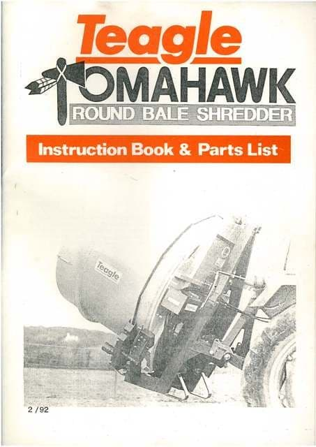 Teagle Tomahawk Round Bale Shedder Operators Manual with Parts List