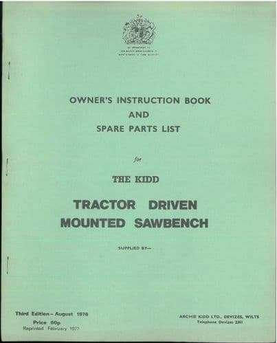 The Kidd MKI & MKII Tractor Driven Mounted Sawbench Operators Manual with Parts List