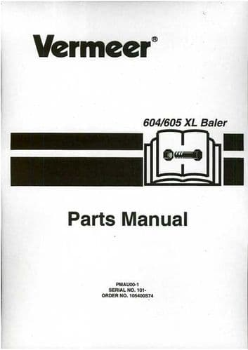 Vermeer Baler 604 / 605 XL Parts Manual