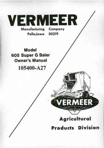 Vermeer Baler 605 Super G Operators Manual with Parts List