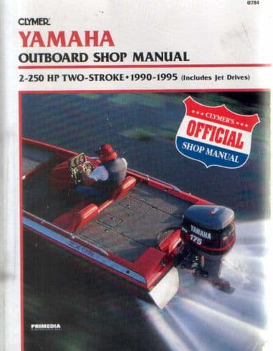 Yamaha Outboard Shop Manual 2 - 250HP Two Stroke 1990 - 1995 Inc Jet Drives