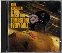 Bill Kirchen & Too Much Fun - Tombstone Every Mile - Demon CD