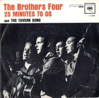 Brothers Four,The - 25 Minutes To Go/The Tavern Song (4-42586)