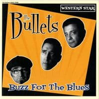 Bullets,The - Buzz For The Blues (WSRCEP 08) New