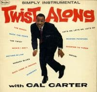 Cal Carter - Twist Along - What'd I Say - Mother In Law - Quarter To Three (1041)