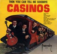 Casinos - Then You Can Tell Me Goodbye (FLP 1019)