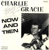 Charlie Gracie - Now And Then (TR 001) Autographed M-/M