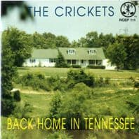 Crickets,The - Back Home In Tennessee (RCEP 111) New/Unplayed