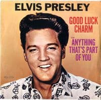 Elvis Presley - Good Luck Charm/Anything That's Part Of You (2704)