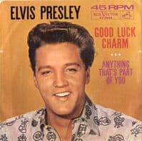 Elvis Presley - Good Luck Charm/Anything That's Part Of You (47-7992)