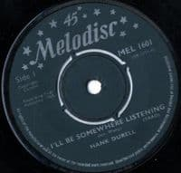 Hank Durell - I'll Be Somewhere Listening/Born To Be Alone (Melodisc MEL 1601)