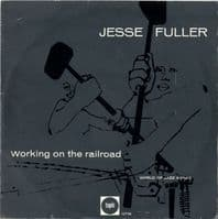 Jesse Fuller - Working On The Railroad (10T59) Rare Blues 10