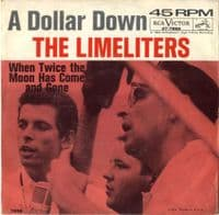 Limelighters,The - A Dollar Down/When Twice The Moon Has Come And Gone (47-7859)