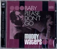 Muddy Waters - Baby Please Don't Go (2552) 2 CD Set - Still Sealed - 52 Tracks