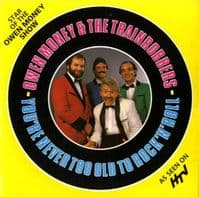 Owen Money & The Trainrobbers - You're Never Too Old To Rock 'n' Roll/Freedom (BLJ 2)