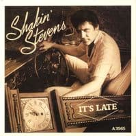 Shakin' Stevens - It's Late/It's Good For You (A 3565) M-/M-